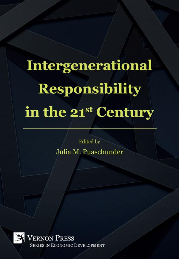 Intergenerational Responsibility in the 21st Century, Vernon Press, Puaschunder editor